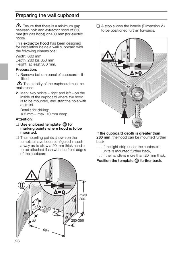 26 Preparing the wall cupboard ṇ Ensure that there is a minimum gap between hob and extractor hood of 650 mm (for gas hobs...