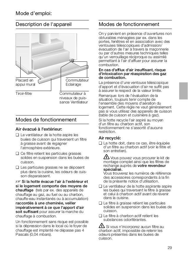 29 Description de l'appareil Modes de fonctionnement Air évacué à l'extérieur: ❑ Le ventilateur de la hotte aspire les bué...