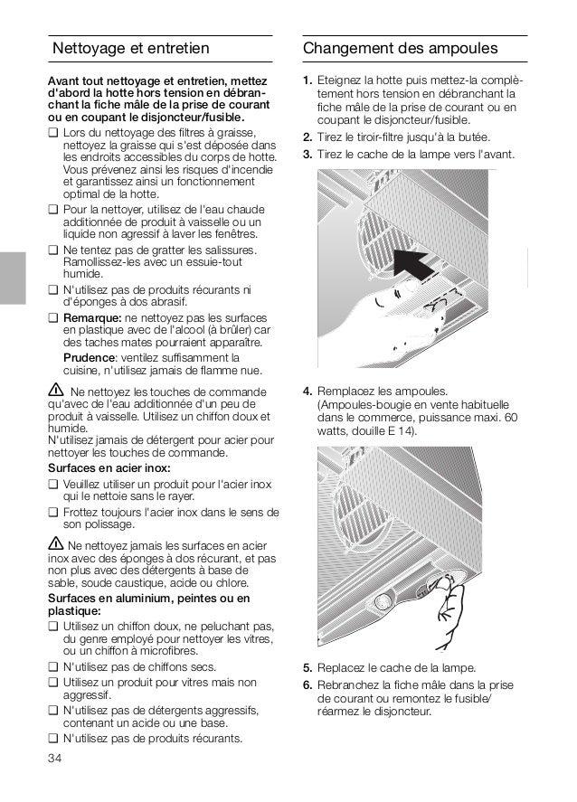 34 Changement des ampoules 1. Eteignez la hotte puis mettez-la complè- tement hors tension en débranchant la fiche mâle de ...