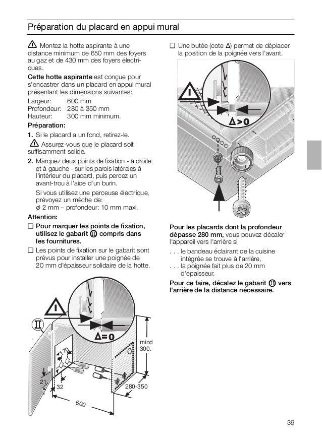 39 Préparation du placard en appui mural ṇ Montez la hotte aspirante à une distance minimum de 650 mm des foyers au gaz et...