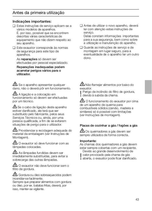 43 Antes da primeira utilização Indicações importantes: ❑ Estas instruções de serviço aplicam-se a vários modelos de apare...