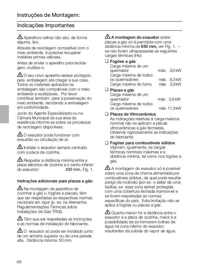 48 Indicações Importantes Instruções de Montagem: ṇA montagem do exaustor sobre placas a gás só é permitida com uma distân...