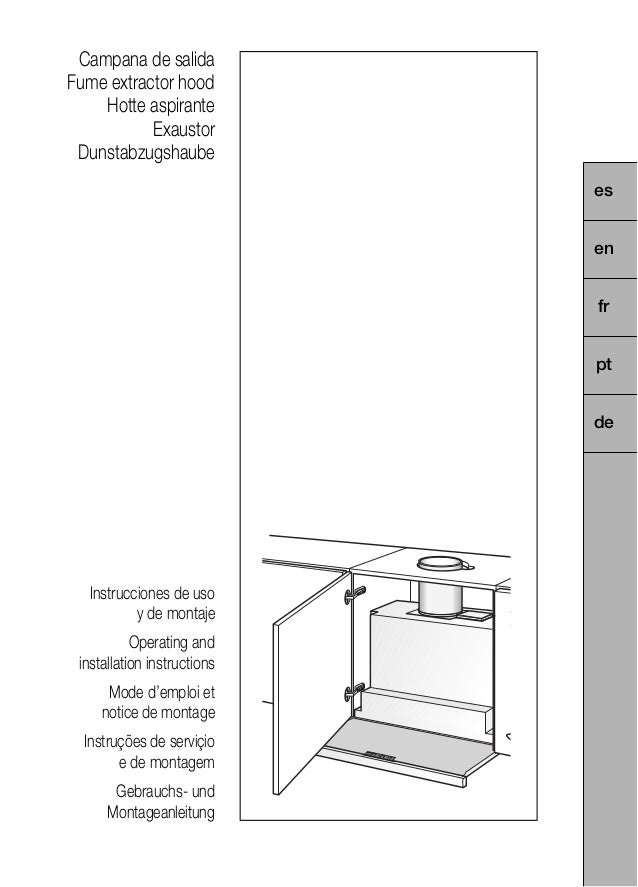 Campana de salida Fume extractor hood Hotte aspirante Exaustor Dunstabzugshaube Instrucciones de uso y de montaje Operatin...
