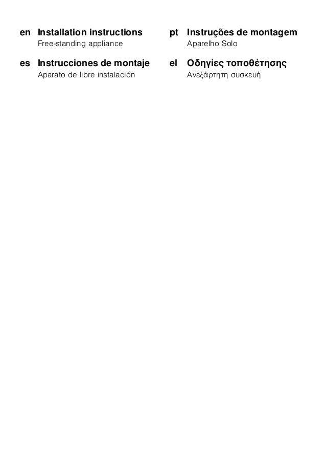 en Installation instructions Free-standing appliance es Instrucciones de montaje Aparato de libre instalación pt Instruçõe...