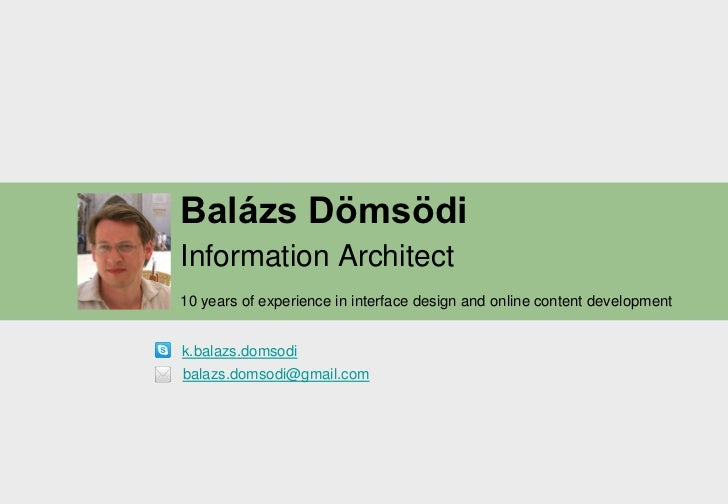 Balázs DömsödiInformation Architect10 years of experience in interface design and online content developmentk.balazs.domso...