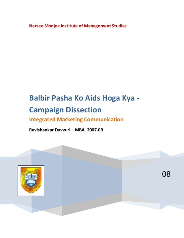 Narsee Monjee Institute of Management Studies 08 Balbir Pasha Ko Aids Hoga Kya - Campaign Dissection Integrated Marketing ...