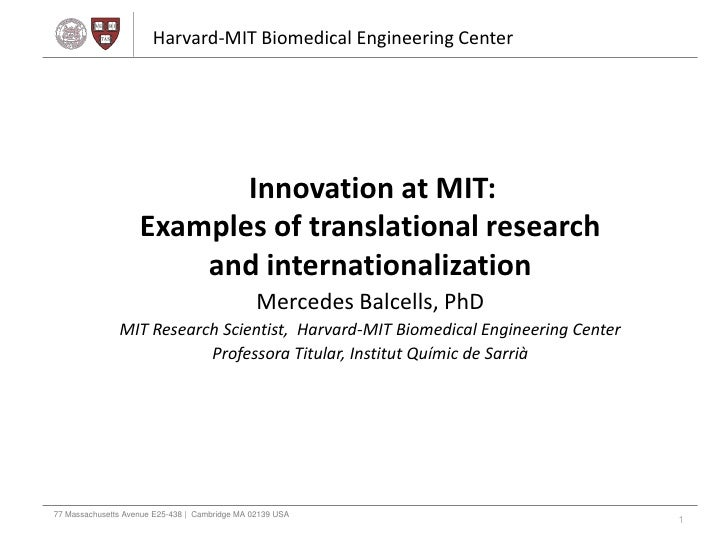 Harvard-MIT Biomedical Engineering Center                   Innovation at MIT:The Center,What is     Examples of translati...