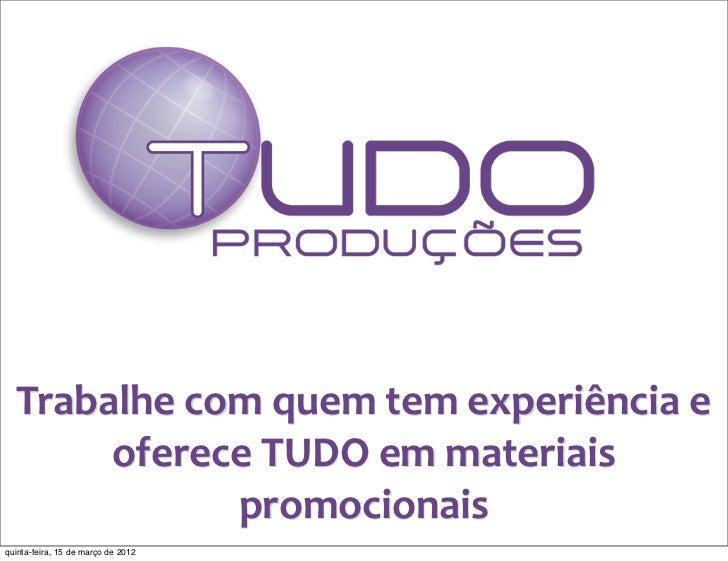 Trabalhe com quem tem experiência e        oferece TUDO em materiais                 promocionaisquint...
