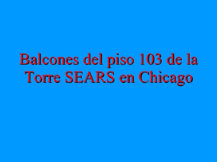 Balcones del piso 103 de la Torre SEARS en Chicago