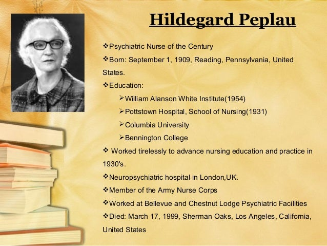 hildegard peplau metaparadigm This article focuses on peplau's major concepts, including nursing, person, health, and environment the concepts are described and the relations among concepts are specified.