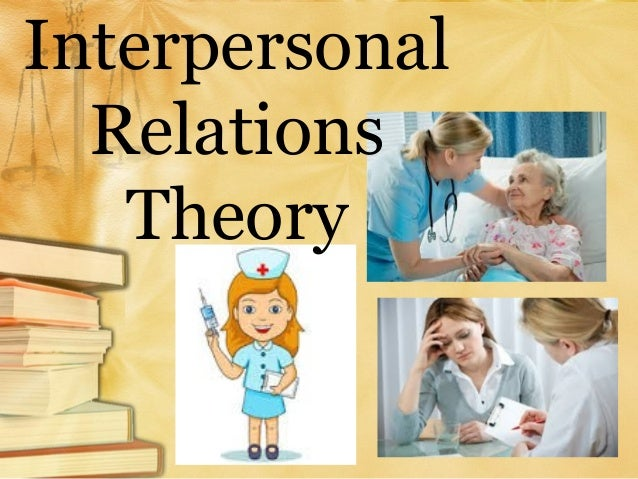 an overview of hildegard peplaus interpersonal relations theory and its significance in the nursing