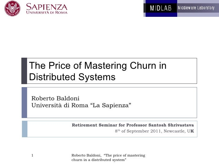 "Roberto Baldoni Università di Roma ""La Sapienza"" Retirement Seminar for Professor Santosh Shrivastava 8 th  of September 2..."