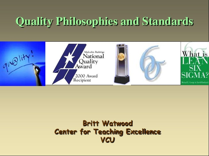 Quality Philosophies and Standards                    Britt Watwood        Center for Teaching Excellence                 ...
