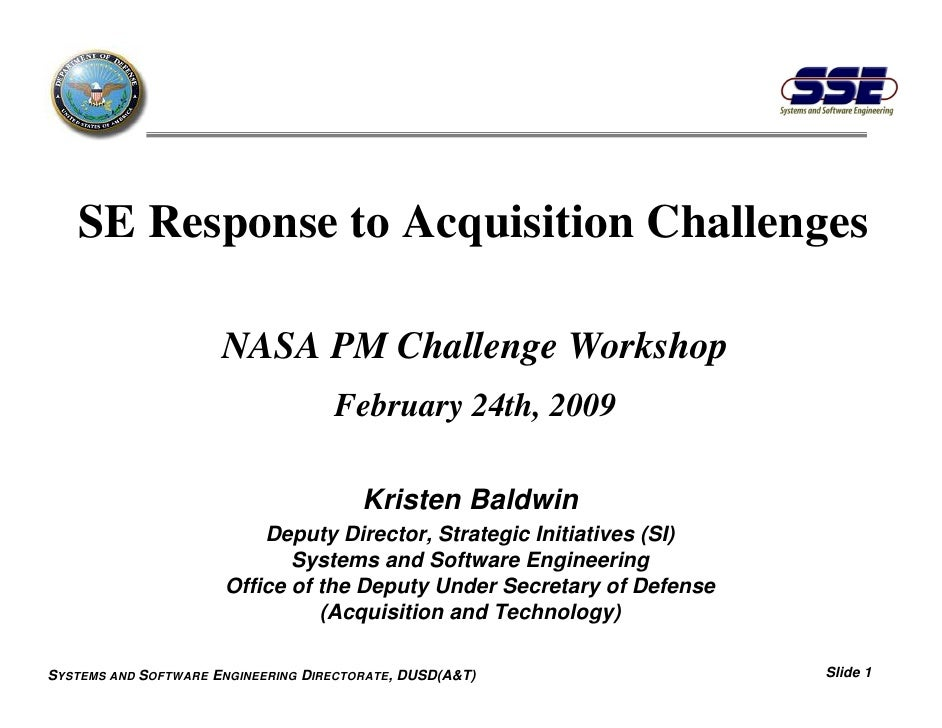 SE Response to Acquisition Challenges                      NASA PM Challenge Workshop                                    F...