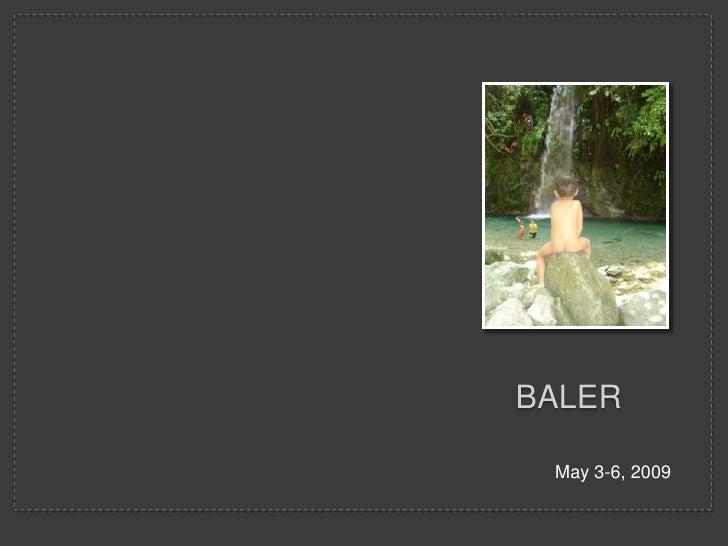 BALER   May 3-6, 2009