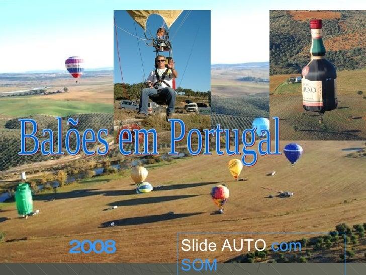 Balões em Portugal Slide AUTO  com SOM 2008