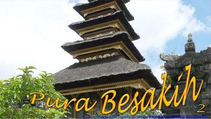 http://www.authorstream.com/Presentation/michaelasanda-1545308-bali13-pura-besakih/
