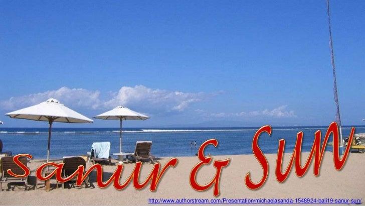 http://www.authorstream.com/Presentation/michaelasanda-1548924-bali19-sanur-sun/