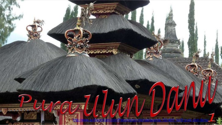 http://www.authorstream.com/Presentation/michaelasanda-1524831-bali3-pura-ulun-danu/