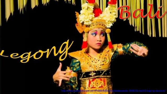 http://www.authorstream.com/Presentation/michaelasanda-1889352-bali45-legong-dancers/