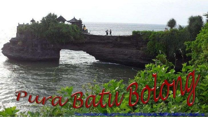 http://www.authorstream.com/Presentation/michaelasanda-1529604-bali9-pura-batu-bolong/