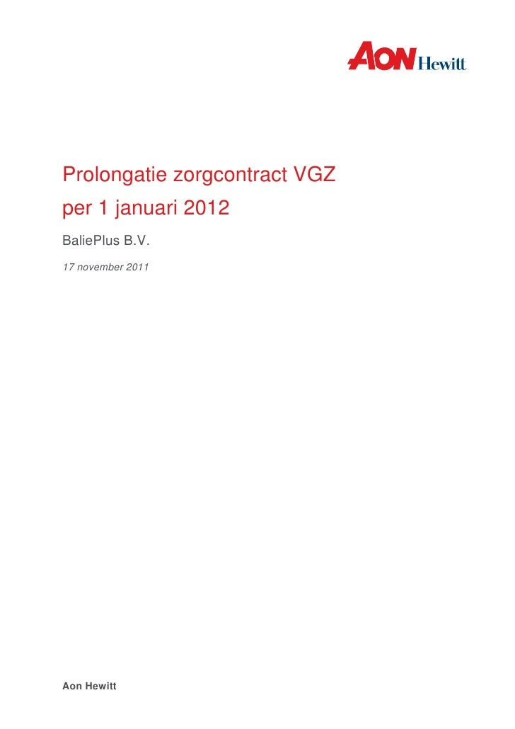 Prolongatie zorgcontract VGZper 1 januari 2012BaliePlus B.V.17 november 2011Aon Hewitt