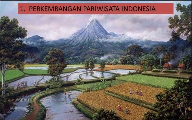 1. PERKEMBANGAN PARIWISATA INDONESIA