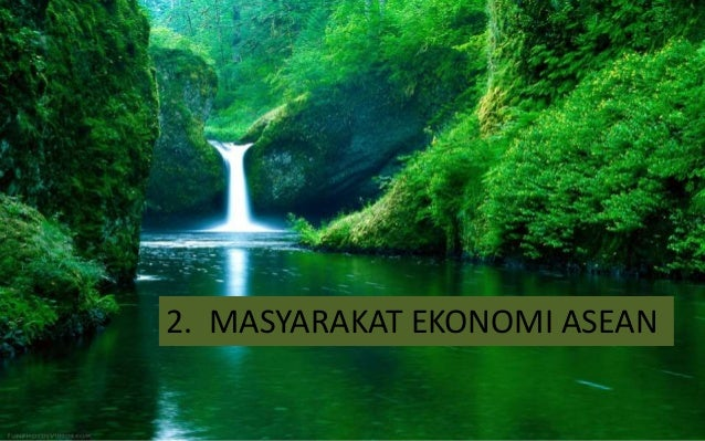 2. MASYARAKAT EKONOMI ASEAN