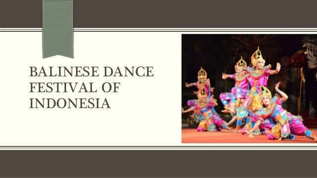 BALINESE DANCE FESTIVAL OF INDONESIA