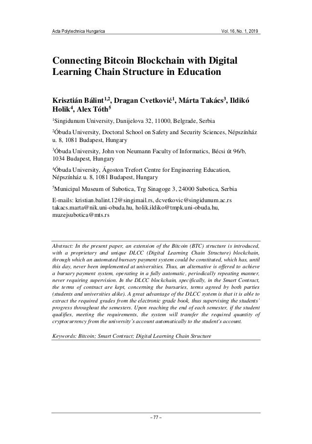 Acta Polytechnica Hungarica Vol. 16, No. 1, 2019 – 77 – Connecting Bitcoin Blockchain with Digital Learning Chain Structur...