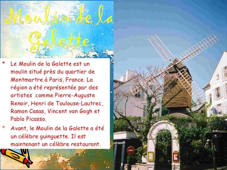 <ul><li>Le Moulin de la Galette est un moulin situé près du quartier de Montmartre à Paris, France. La région a été représ...