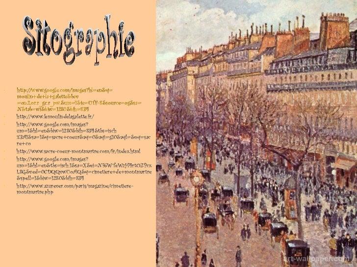 <ul><li>http:// www.google.com/images?hl = en&q = moulin+de+la+galette&bav =on.2,or.r_gc.r_pw.&um=1&ie=UTF-8&source= og&sa...