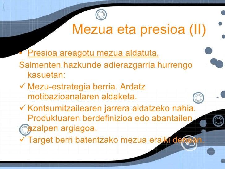 Mezua eta presioa (II) <ul><li>Presioa areagotu mezua aldatuta.   </li></ul><ul><li>Salmenten hazkunde adierazgarria hurre...
