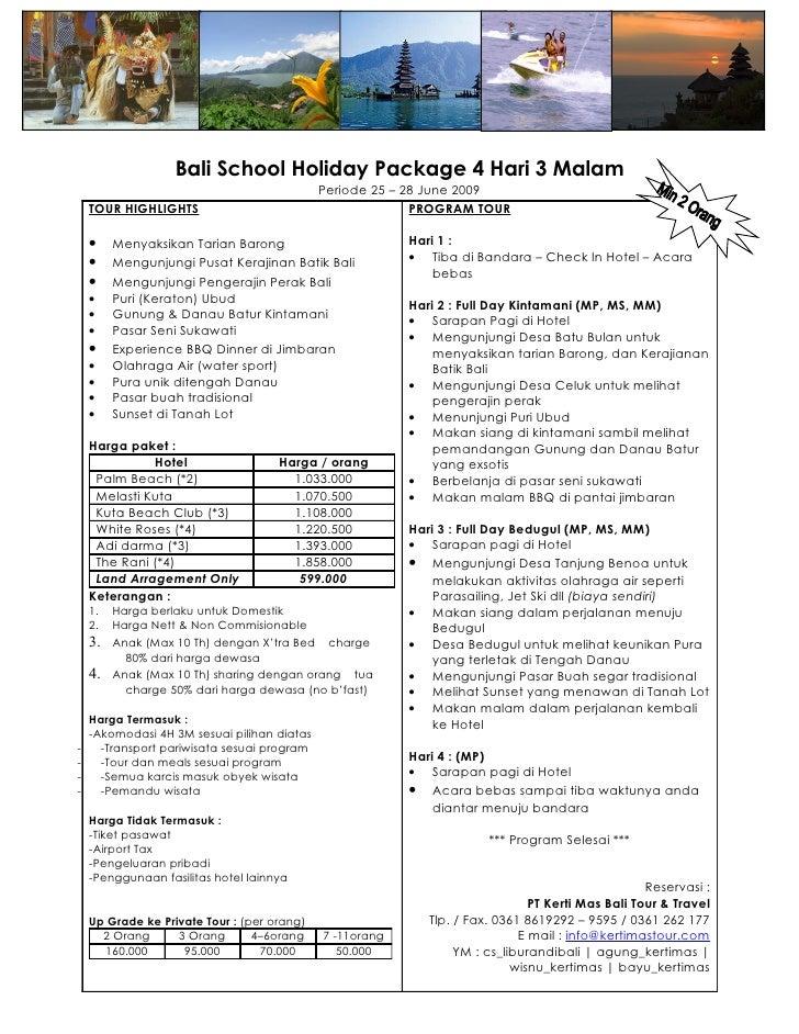 Bali School Holiday Package 4 Hari 3 Malam                                              Periode 25 – 28 June 2009     TOUR...