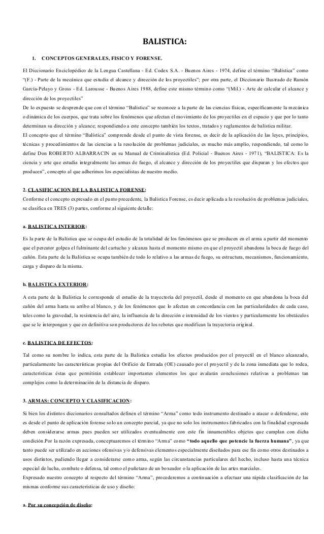 BALISTICA: 1. CONCEPTOS GENERALES, FISICO Y FORENSE. El Diccionario Enciclopédico de la Lengua Castellana - Ed. Codex S.A....