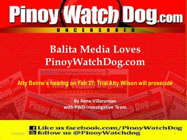 "Balita Media Loves               PinoyWatchDog.com    Atty Beirne""s hearing on Feb 27; Trial Atty Wilson will prosecute   ..."