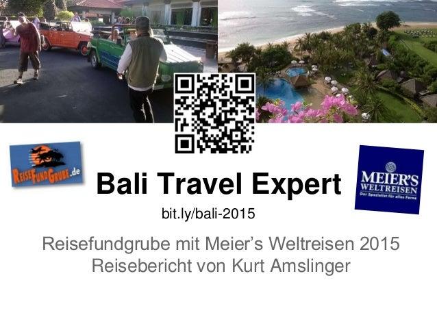 Bali Travel Expert Reisefundgrube mit Meier's Weltreisen 2015 Reisebericht von Kurt Amslinger bit.ly/bali-2015