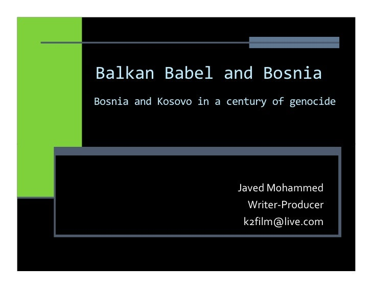 Balkan Babel and Bosnia Bosnia and Kosovo in a century of genocide                             Javed Mohammed             ...