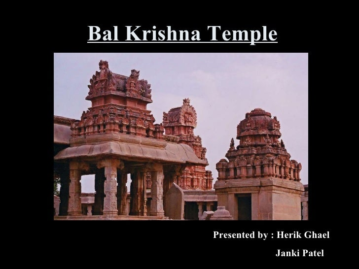 Bal Krishna Temple Presented by : Herik Ghael Janki Patel