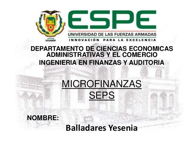 DEPARTAMENTO DE CIENCIAS ECONOMICAS  ADMINISTRATIVAS Y EL COMERCIO  INGENIERIA EN FINANZAS Y AUDITORIA  MICROFINANZAS  SEP...