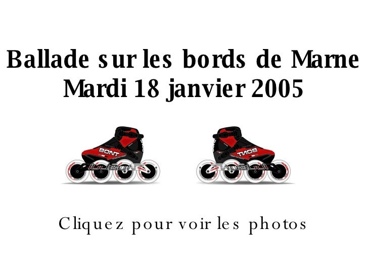 Ballade sur les bords de Marne Mardi 18 janvier 2005 Cliquez pour voir les photos