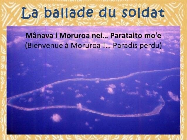 La ballade du soldat Mânava i Moruroa nei… Parataito mo'e (Bienvenue à Moruroa !… Paradis perdu)