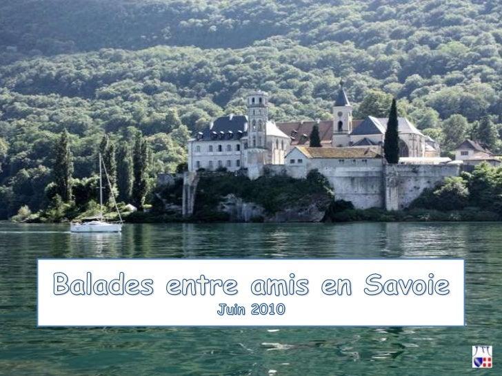 Ballades en Savoie entre amis Juin 2010<br />