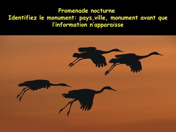 Promenade nocturne  Identifiez le monument: pays,ville, monument avant que l'information n'apparaisse