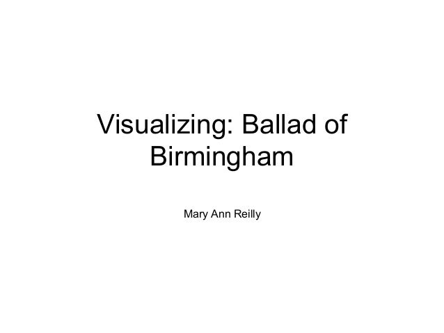 Visualizing: Ballad of Birmingham Mary Ann Reilly