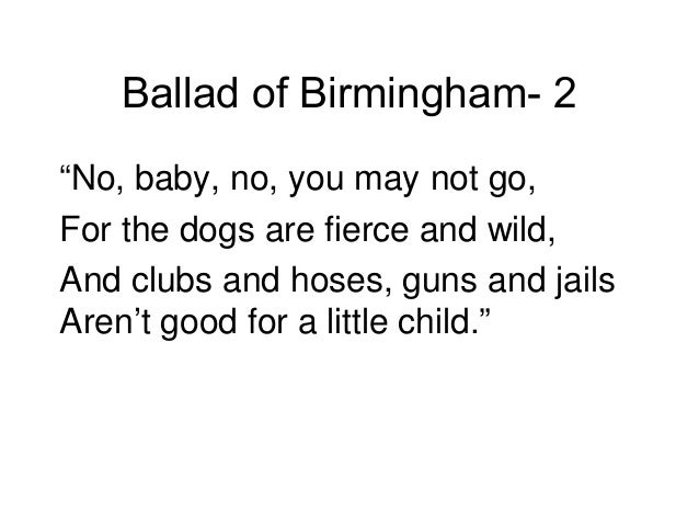 "a review of ballad of birmingham by dudley randall ""ballad of birmingham,"" randall's poem on the bombing deaths of four little girls  in  included haki madhubuti's first book of political analysis and commentary,."
