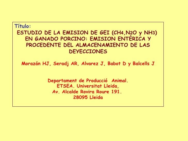 Título: ESTUDIO DE LA EMISION DE GEI (CH4,N2O y NH3)    EN GANADO PORCINO: EMISION ENTÉRICA Y     PROCEDENTE DEL ALMACENAM...