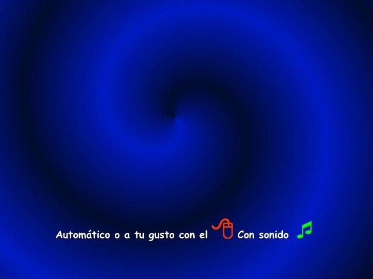 Automático o a tu gusto con el      Con sonido  