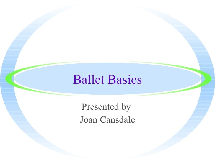 Ballet Basics Presented by  Joan Cansdale