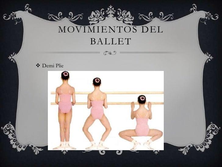 MOVIMIENTOS DEL            BALLET Demi Plie